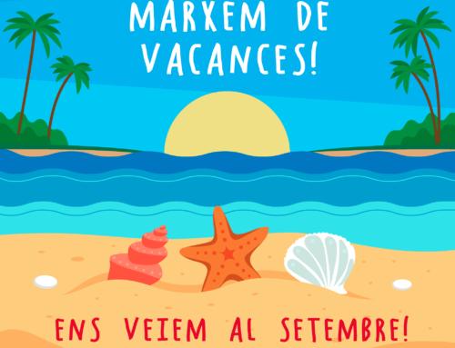 Marxem de vacances i tornem l'1 de setembre!